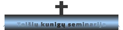 Telšių Vyskupo Vincento Borisevičiaus kunigų seminarija | Kunigų seminarija